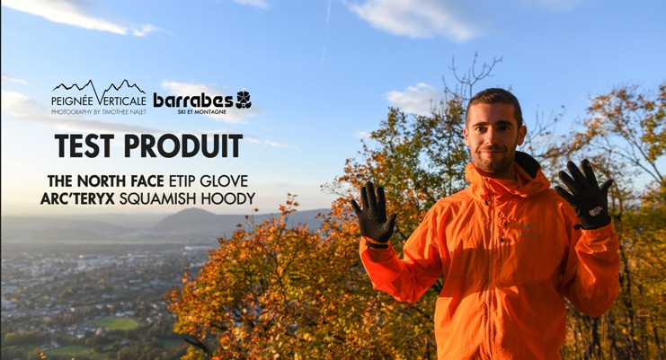 [Test vidéo] Veste Trail Arc'Teryx Squamish Hoody / The North Face Etip Gloves
