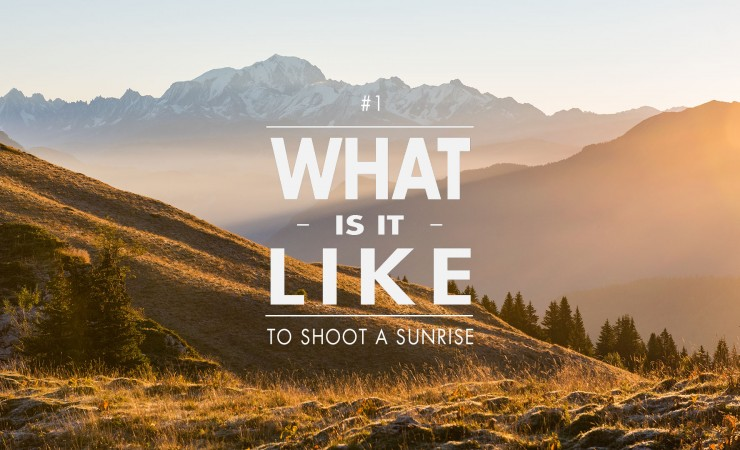 What is it like #1 : Un lever de soleil dans les Bauges