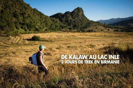 Birmanie : 3 jours de trekking de Kalaw au Lac Inle